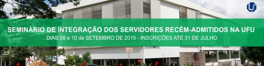 Seminário de integração dos servidores recém-admitidos na UFU - inscrições abertas