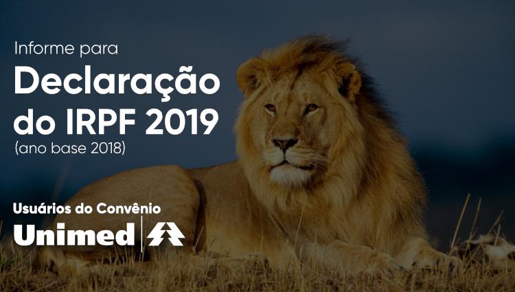 Imagem ilustrativa com imagem de leão ao fundo e os dizeres: Informe para declaração do IRPF 2019 (Ano Base 2018) está disponível aos usuários do convênio Unimed/UFU